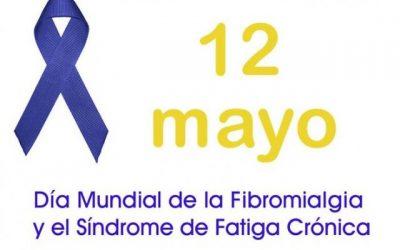 12 DE MAYO. DIA INTERNACIONAL DE LA FIBROMIALGIA Y SINDROME DE FATIGA CRONICA